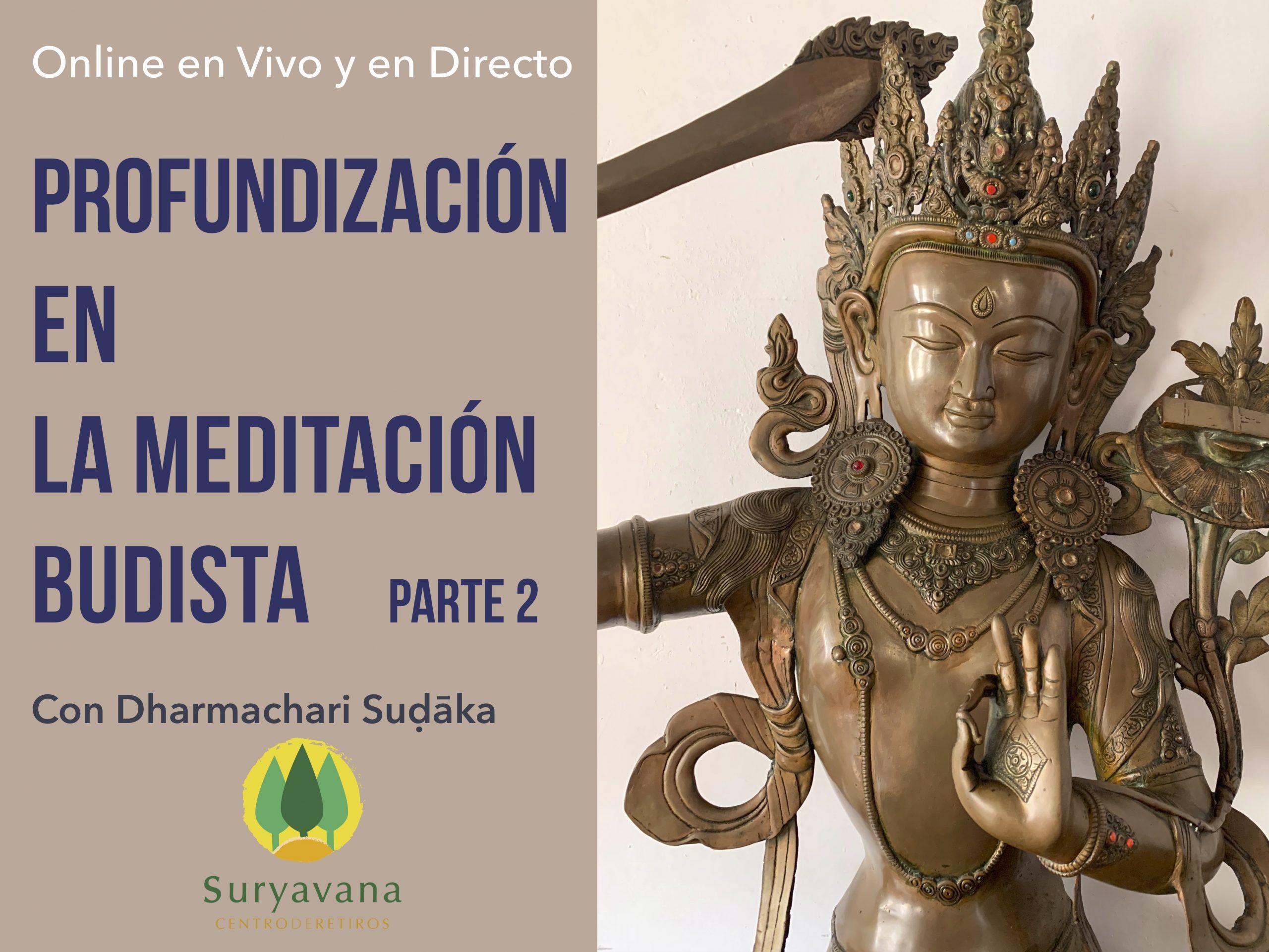 Parte 2. Profundización en la Meditación Budista  -Online